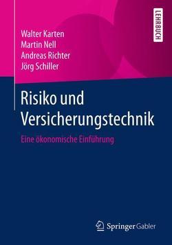 Risiko und Versicherungstechnik von Karten,  Walter, Nell,  Martin, Richter,  Andreas, Schiller,  Jörg