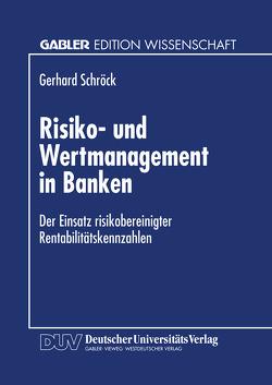 Risiko- und Wertmanagement in Banken von Schröck,  Gerhard
