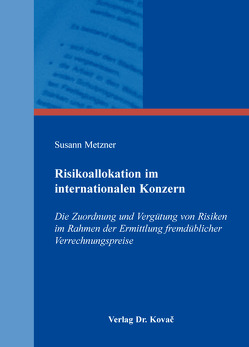Risikoallokation im internationalen Konzern von Metzner,  Susann
