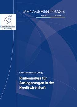 Risikoanalyse für Auslagerungen in der Kreditwirtschaft von Ritz,  Pascal, Schmitz,  Jörg, Walla,  Lukas
