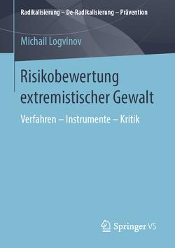 Risikobewertung extremistischer Gewalt von Logvinov,  Michail