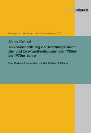 Risikoeinschätzung der Nachfrage nach Ein- und Zweifamilienhäusern der 1950er- bis 1970er-Jahre von Gröbel,  Sören, Michels,  Winfried