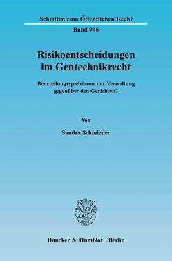 Risikoentscheidungen im Gentechnikrecht. von Schmieder,  Sandra