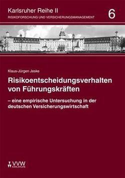 Risikoentscheidungsverhalten von Führungskräften von Jeske,  Klaus J, Schwebler,  Robert, Werner,  Ute