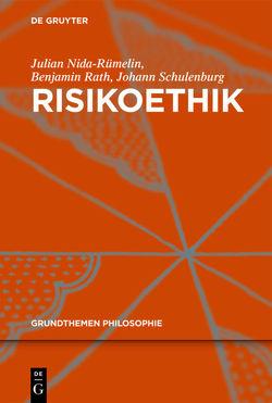 Risikoethik von Nida-Ruemelin,  Julian, Rath,  Benjamin, Schulenburg,  Johann