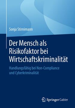 Der Mensch als Risikofaktor bei Wirtschaftskriminalität von Stirnimann,  Sonja