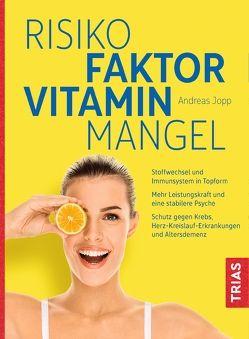 Risikofaktor Vitaminmangel von Jopp,  Andreas