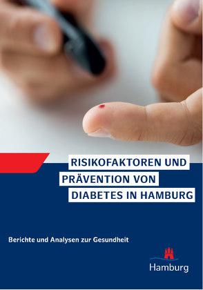 Risikofaktoren und Prävention von Diabetes in Hamburg von Fertmann,  Regina