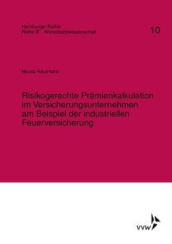 Risikogerechte Prämienkalkulation im Versicherungsunternehmen am Beispiel der Industriellen Feuerversicherung von Karten,  Walter, Rautmann,  Nicola