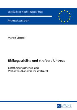 Risikogeschäfte und strafbare Untreue von Stenzel,  Martin