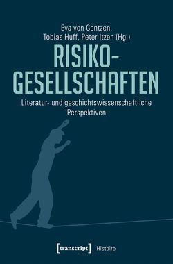 Risikogesellschaften von Contzen,  Eva von, Huff,  Tobias, Itzen,  Peter