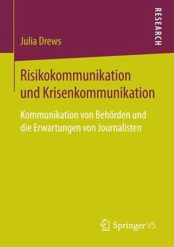 Risikokommunikation und Krisenkommunikation von Drews,  Julia