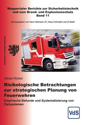 Risikologische Betrachtungen zur strategischen Planung von Feuerwehren von Ridder,  Adrian