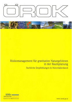 Risikomanagement für gravitative Naturgefahren in der Raumplanung von ÖROK-Geschäftsstelle