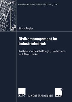 Risikomanagement im Industriebetrieb von Rogler,  Silvia