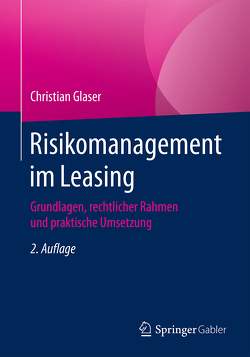 Risikomanagement im Leasing von Glaser,  Christian