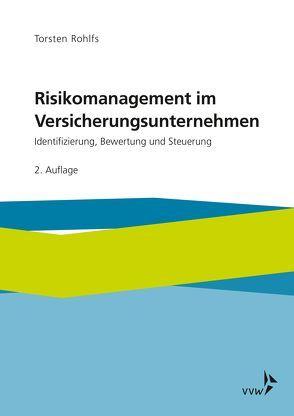 Risikomanagement im Versicherungsunternehmen von Rohlfs,  Torsten