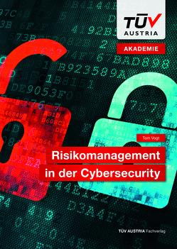 Risikomanagement in der Cybersecurity von Vogt,  Tom