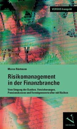Risikomanagement in der Finanzbranche von Rüstmann,  Marco