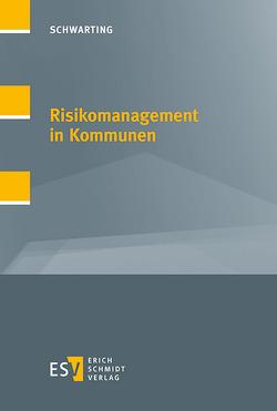 Risikomanagement in Kommunen von Schwarting,  Gunnar