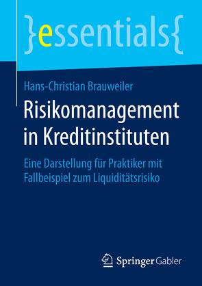 Risikomanagement in Kreditinstituten von Brauweiler,  Hans-Christian