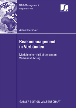 Risikomanagement in Verbänden von Heilmair,  Astrid, Witt,  Prof. Dr. Dieter