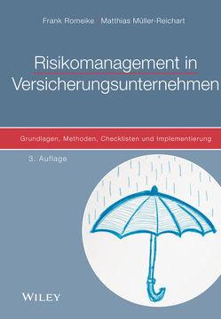 Risikomanagement in Versicherungsunternehmen von Müller-Reichart,  Matthias, Romeike,  Frank