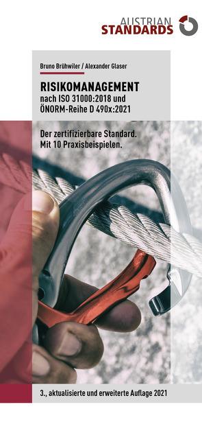 Risikomanagement nach ISO 31000:2018 und ÖNORM-Reihe D 490x:2021 von Brühwiler,  Bruno, Glaser,  Alexander