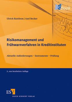Risikomanagement und Frühwarnverfahren in Kreditinstituten von Bantleon,  Ulrich, Becker,  Axel