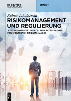 Risikomanagement und Regulierung von Jakubowski,  Rainer