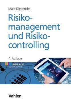 Risikomanagement und Risikocontrolling von Diederichs,  Marc