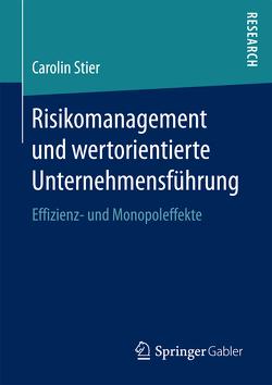 Risikomanagement und wertorientierte Unternehmensführung von Stier,  Carolin