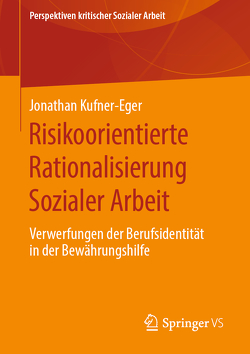 Risikoorientierte Rationalisierung Sozialer Arbeit von Kufner-Eger,  Jonathan