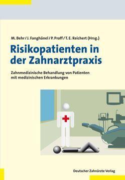 Risikopatienten in der Zahnarztpraxis von Behr,  Michael, Fanghänel,  Jochen, Proff,  Peter, Reichert,  Torsten E.
