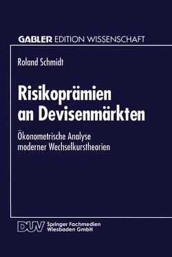 Risikoprämien an Devisenmärkten von Schmidt,  Roland