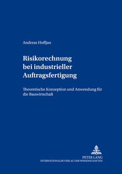 Risikorechnung bei industrieller Auftragsfertigung von Hoffjan,  Andreas