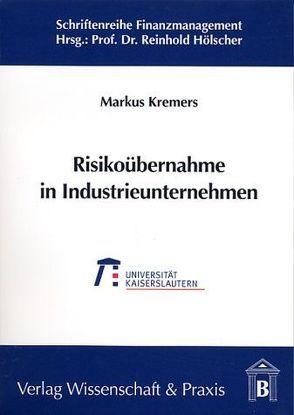 Risikoübernahme in Industrieunternehmen von Kremers,  Markus
