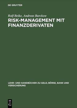 Risk-Management mit Finanzderivaten von Barckow,  Andreas, Beike,  Rolf