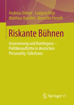 Riskante Bühnen von Bandtel,  Matthias, Dörner,  Andreas, Porzelt,  Benedikt, Vogt,  Ludgera