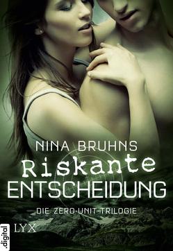 Riskante Entscheidung – Die Zero-Unit-Trilogie von Bruhns,  Nina, Kallfass,  Dorothea