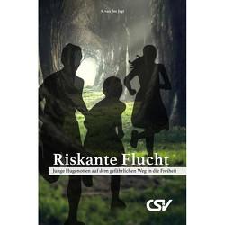 Riskante Flucht von van der Jagt,  A.