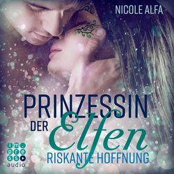 Prinzessin der Elfen 2: Riskante Hoffnung von Alfa,  Nicole, Koschorz,  Jeremias, Stehfest,  Edith