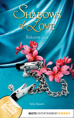 Riskante Lust – Shadows of Love von Stevens,  Kelly