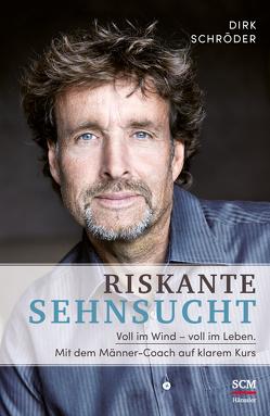 Riskante Sehnsucht von Schroeder,  Dirk