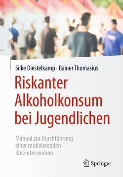 Riskanter Alkoholkonsum bei Jugendlichen von Diestelkamp,  Silke, Küstner,  Udo J., Lammers,  Katrin, Thomasius,  Rainer