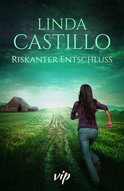 Riskanter Entschluss von Castillo,  Linda