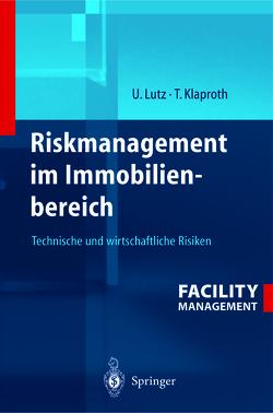 Riskmanagement im Immobilienbereich von Klaproth,  Thomas, Lutz,  Ulrich