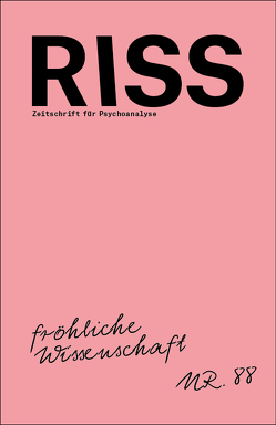 RISS – Zeitschrift für Psychoanalyse von Binotto,  Johannes, Boelderl,  Artur, Cassin,  Barbara, Coelen,  Marcus, Diekhans,  Jonas, Gondek,  Hans-Dieter, Härtel,  Insa, Hartmann,  Nadine, Kasper,  Judith, Kleinbeck,  Johannes, Kupfer,  Bettina, Lahl,  Aaron, Langnickel,  Robert, Meinecke,  Thomas, Ménard,  Monique David, Nancy,  Jean-Luc, Pazzini,  Karl-Josef, Wegener,  Mai, Widmer,  Peter