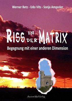 Riss in der Matrix von Ampssler,  Sonja, Betz,  Werner, Vits,  Udo
