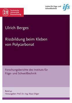 Rissbildung beim Kleben von Polycarbonat von Berges,  Ulrich